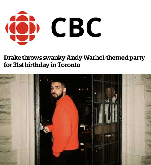 CBC - 10.17 - Drake Throws Swanky Andy Warhol - Themed Party for his 31st Birthday