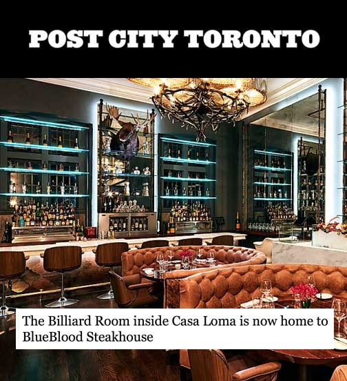 Post City Toronto - 10.17 - The Billiard Room in Casa Loma is now home to BlueBlood Steakhouse