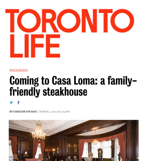 Toronto Life - 03.14 - Coming to Casa Loma: A Family-Friendly Steakhouse