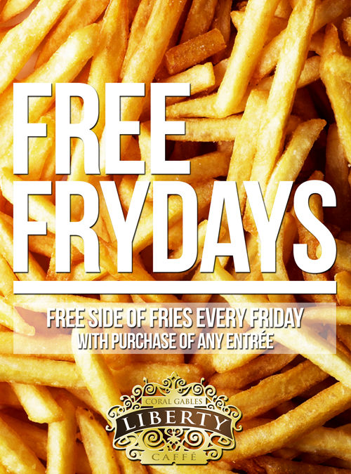 FREE FRYDAYS AT LIBERTY CAFFÉ
