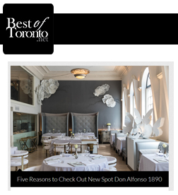 Best of Toronto - Five Reasons to Check Out New Spot Don Alfonso 1890