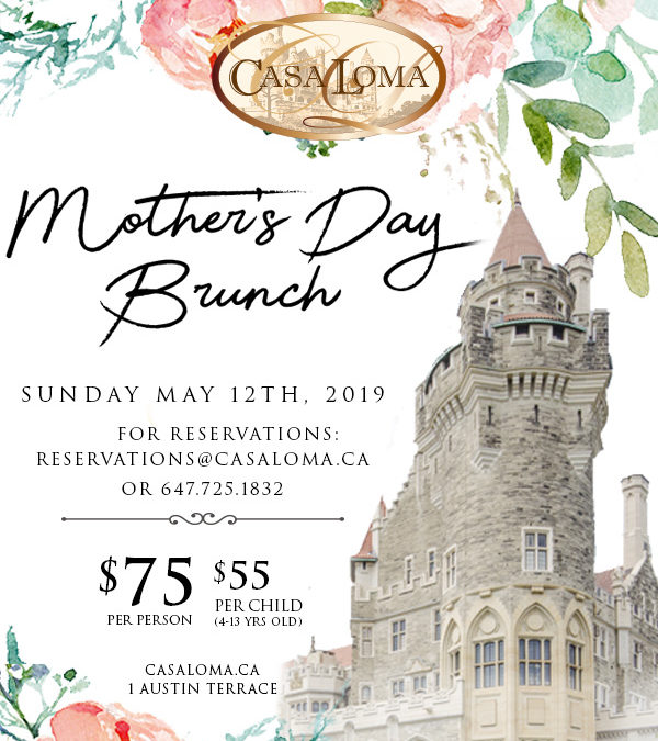 MOTHER'S DAY BRUNCH AT CASA LOMA