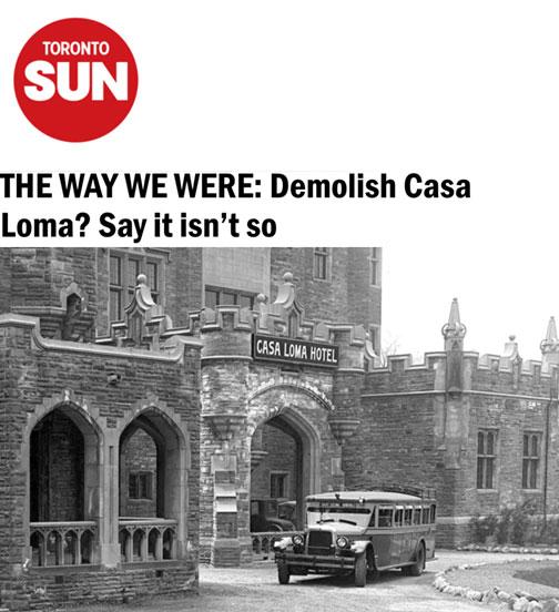 THE WAY WE WERE: Demolish Casa Loma? Say it isn't so