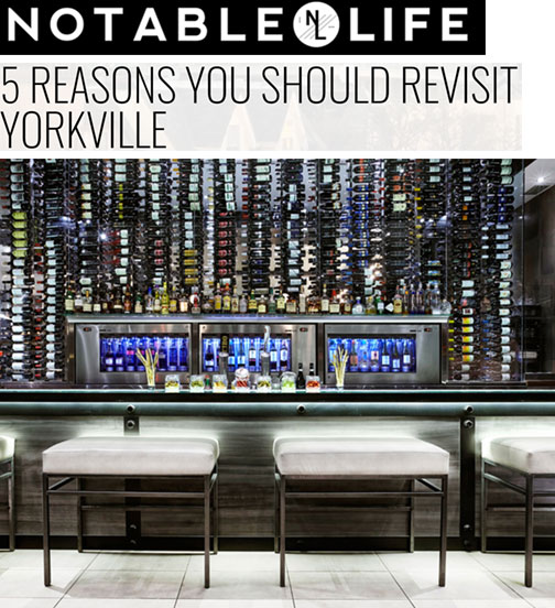 5 REASONS YOU SHOULD REVISIT YORKVILLE