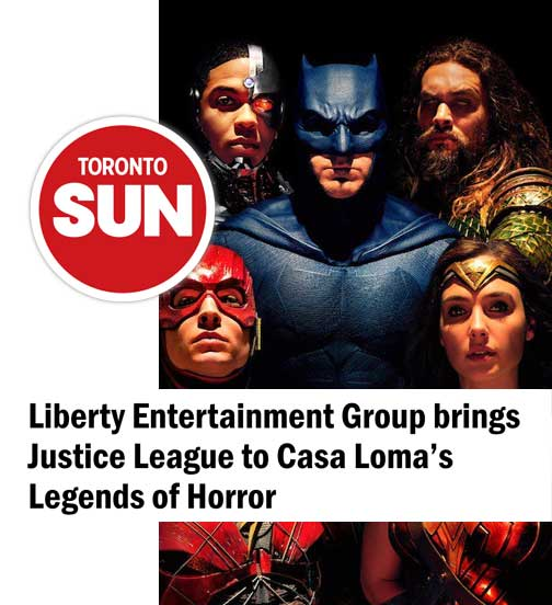 Liberty Entertainment Group brings Justice League to Casa Loma's Legends of Horror