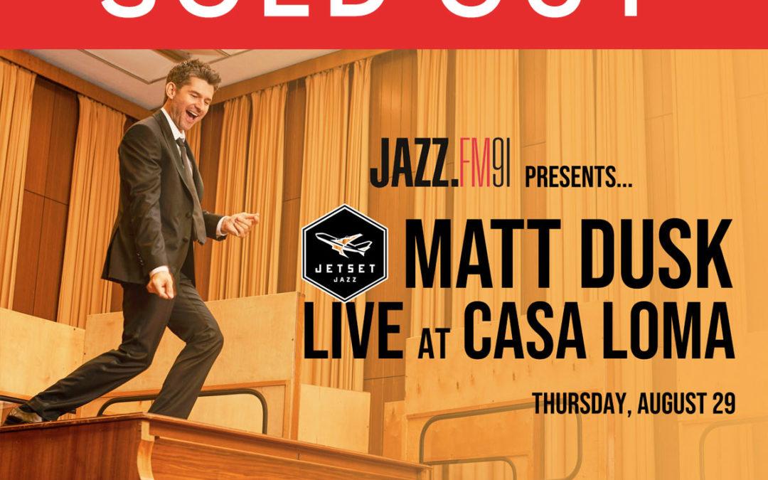 JAZZ.FM91 Presents… Matt Dusk JetSetJazz Live at Casa Loma
